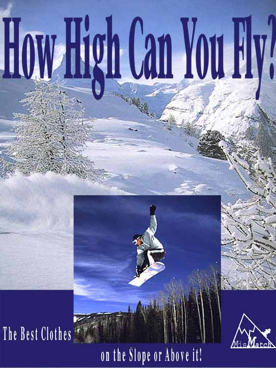 "Snow Boarding Ad ""How High Can You Fly?  The Best Clothes on the Slope or Above it!"" MisMatch Sporting Goods"